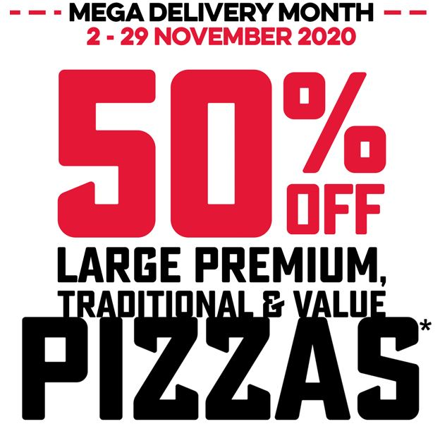 Mega Delivery Month | [2 - 29 November 2020] 50% Off Large Premium, traditional & value Pizzas Delivered @ Domino's