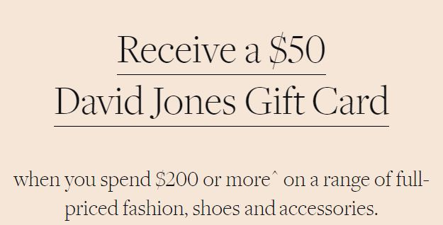 Bonus $20, $50, $150 David Jones Gift Card for Spends over $100, $200, $500 @ David Jones [Ends Sunday]