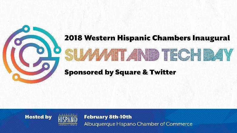 2018 Western Hispanic Chambers Inaugural SUMMIT & TECH DAY