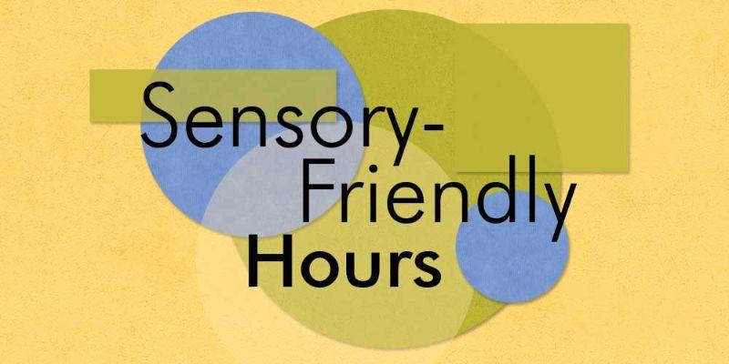 Sensory-Friendly Hours at Explora