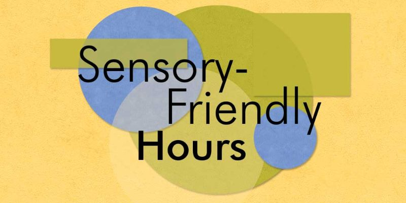 Sensory-Friendly Hours at Explora