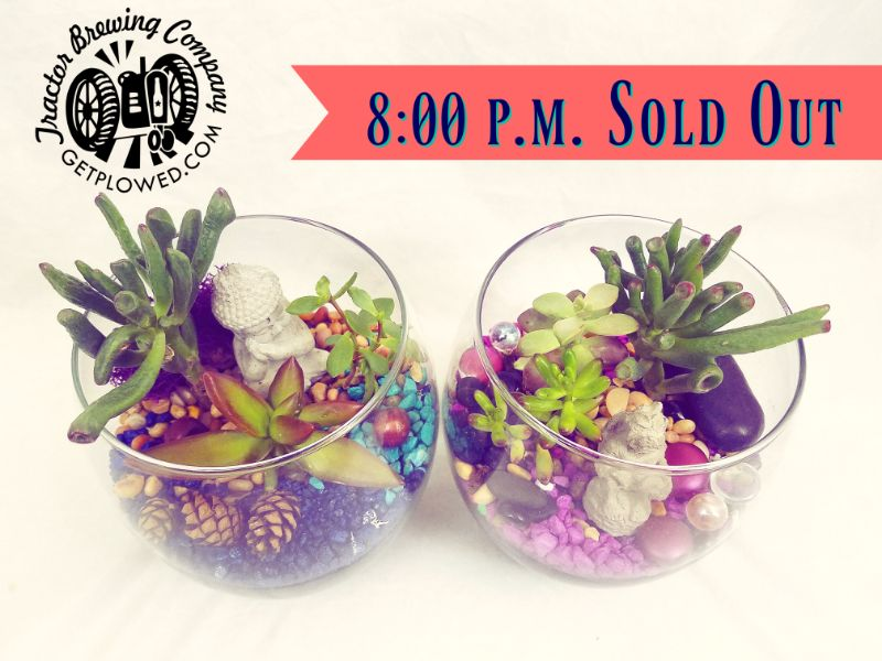 8:00 pm - SOLD OUT - Make a Terrarium at Tractor Brewing