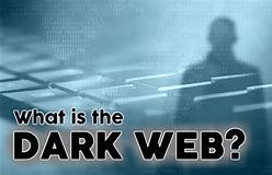 The Dark Web. What is it? How can it impact my company?