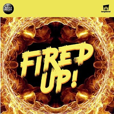 Fired Up - Explora Adult Night for Ages 18+