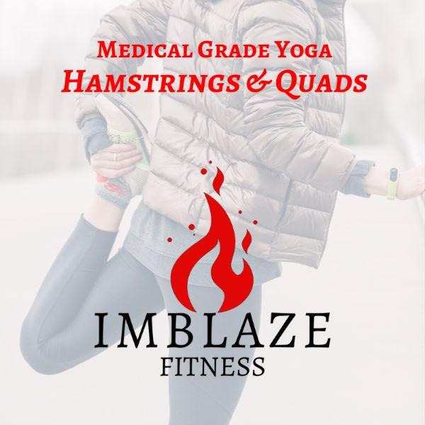 Medical Grade Yoga: Hamstrings & Quads