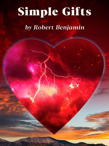 Simple Gifts by Robert F. Benjamin