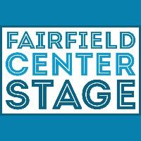 Fairfield Center Stage