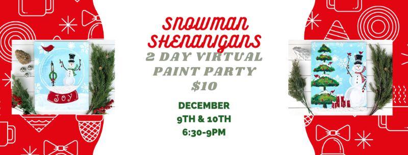 Snowman Shenanigans-2 Day Virtual paint party!