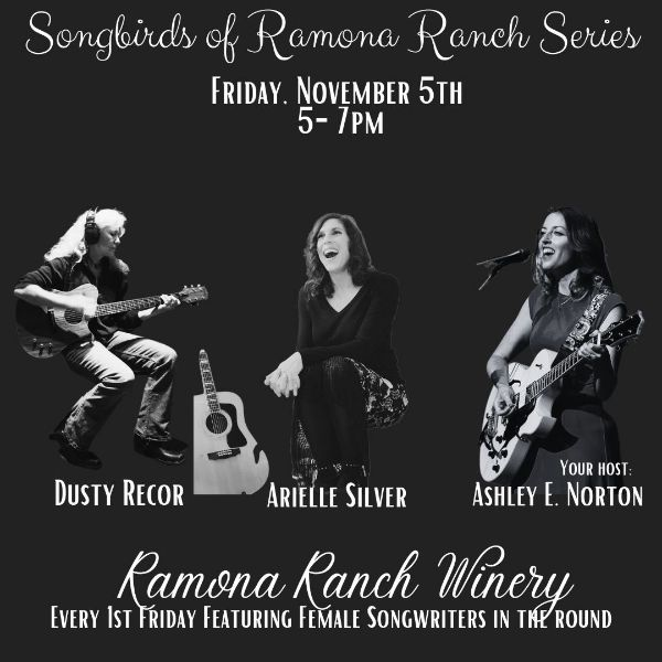 Songbirds of Ramona Ranch - Friday November 5th