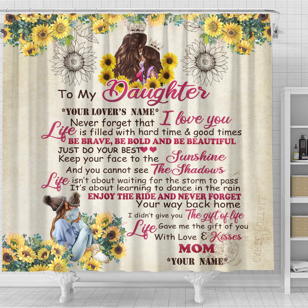 Personalized Shower Curtain 71 X 71 Inch To My Daughter Be Brave Be Bold And Be Beautiful Set 12 Hooks Decorative Bath Modern Bathroom Accessories Machine Washable