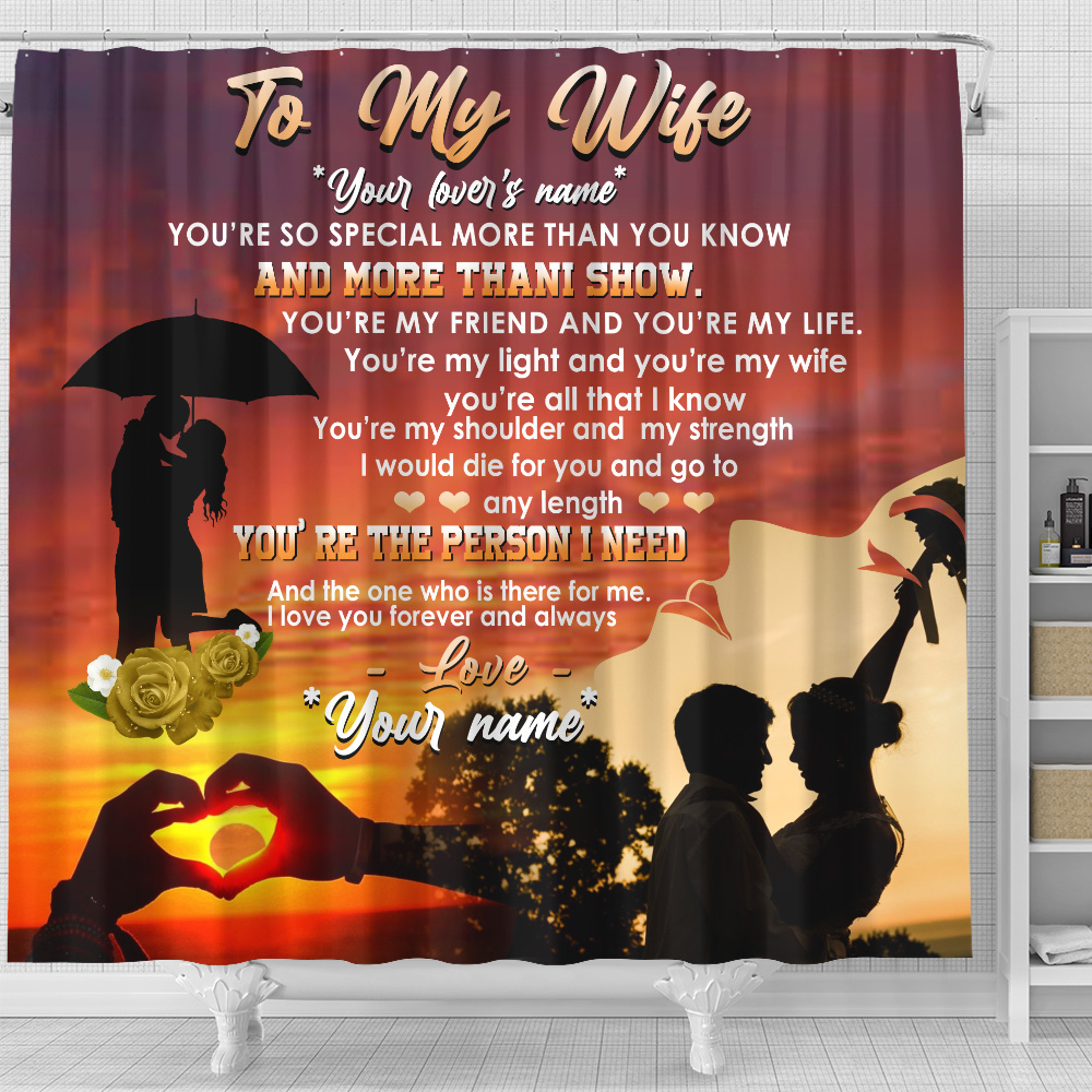 Personalized Shower Curtain 71 X 71 Inch To My Wife You Are The Person I Need Set 12 Hooks Decorative Bath Modern Bathroom Accessories Machine Washable