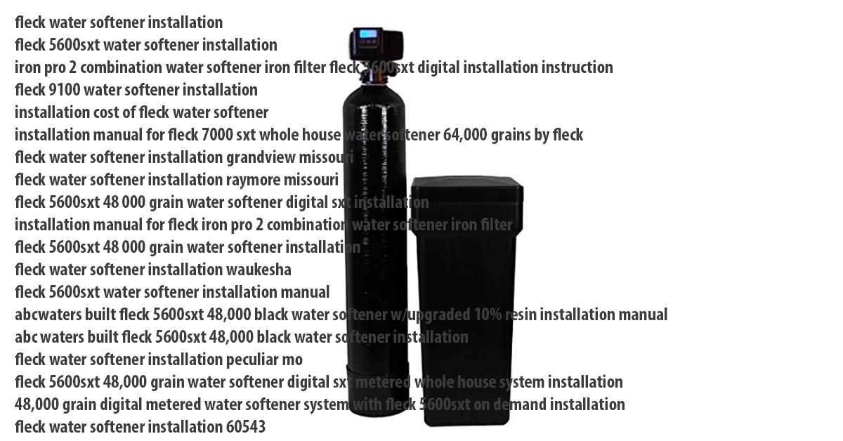 fleck water softener installation