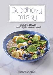 Buddhovy Misky - Tradiční jídla v novém pojetí-Kateřina Enders