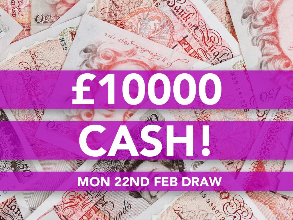 £10000 Cash Prize Draw