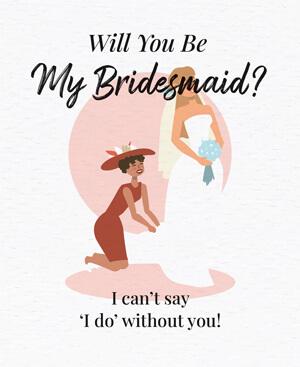 Will you be My Bridesmaid! - ZAUD
