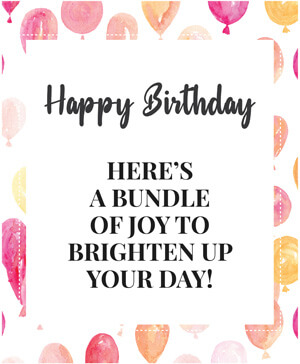 Happy Birthday here a bundle of joy to Brighten up you Day - BDN8