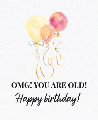 Omg you are old Happy Birthday - WMNT