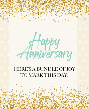 Happy Anniversary here's a bundle of joy to mark this day-TIS7