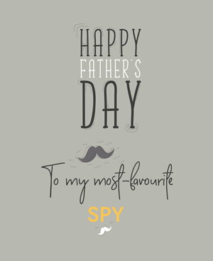 Fathers Days to Most Favourite Spy