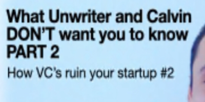 PART 2 What Unwriter and Calvin DON'T want you to know: How VC's ruin your startup #2