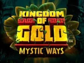 Kingdom of Gold: Mystic Ways slot game