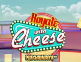 Royale With Cheese Megaways slot game