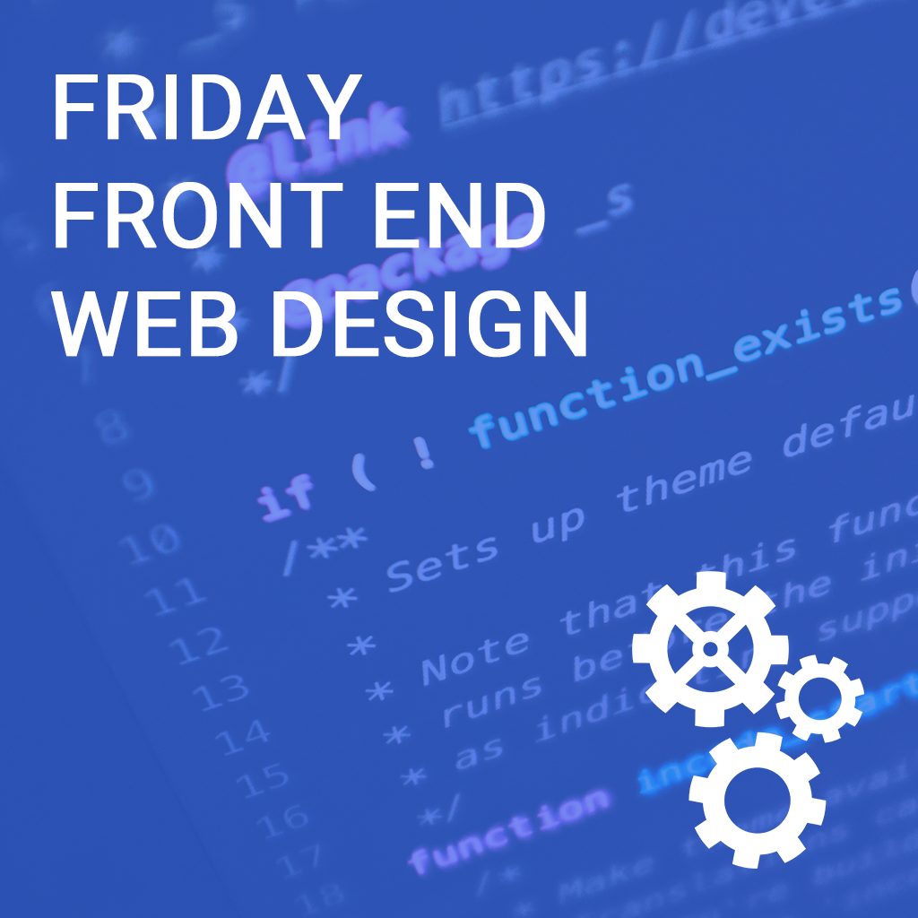 Friday Front End Web Design
