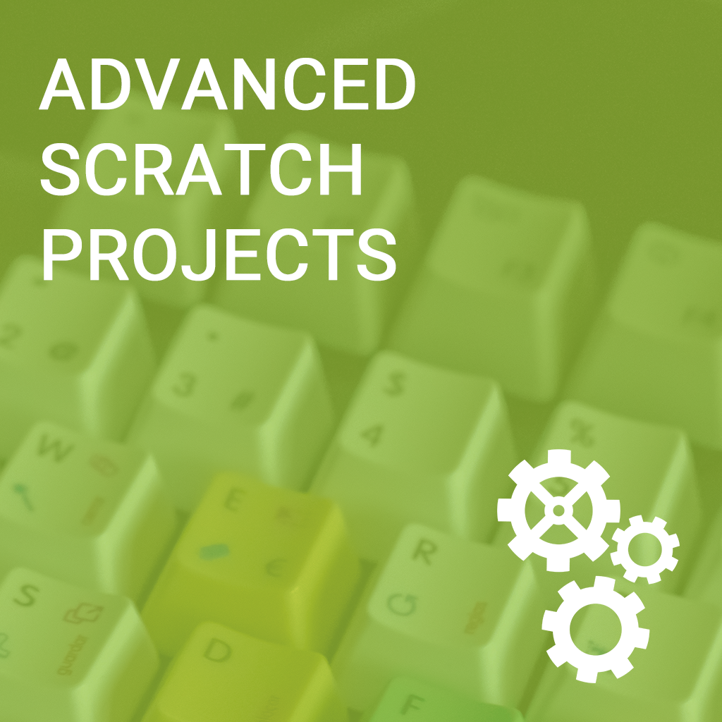 L1 Morning - Advanced Scratch Projects
