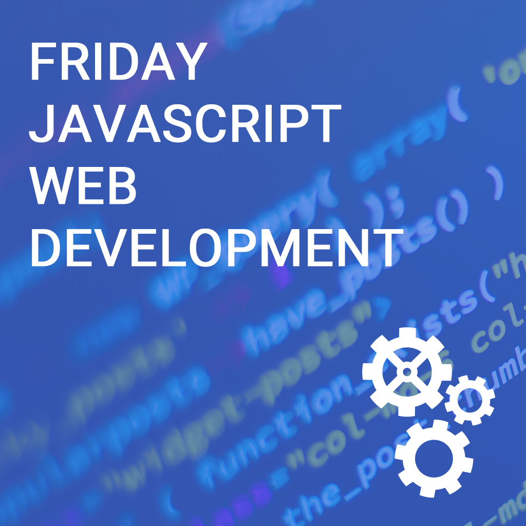 Friday JavaScript Web Development