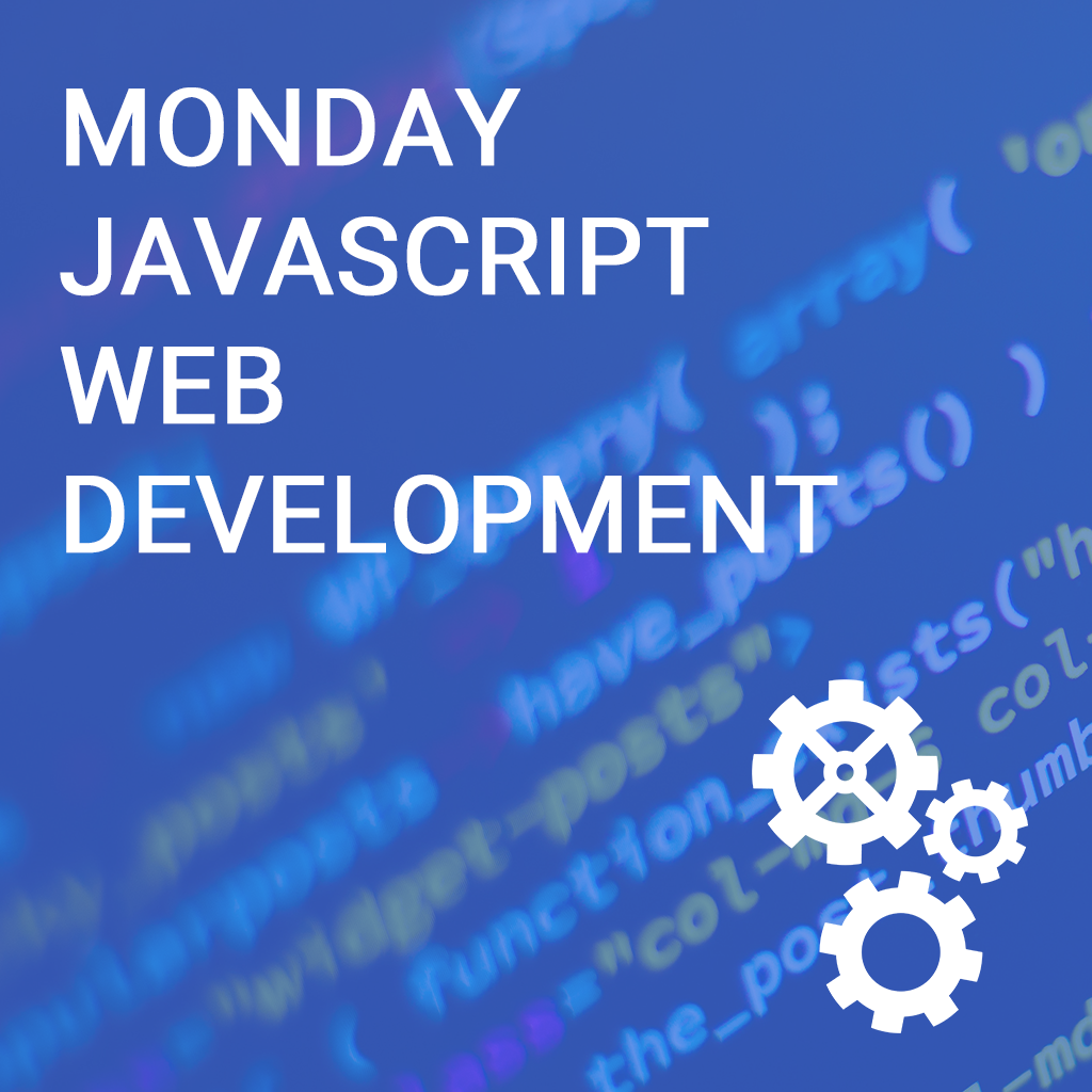 Monday JavaScript Web Development