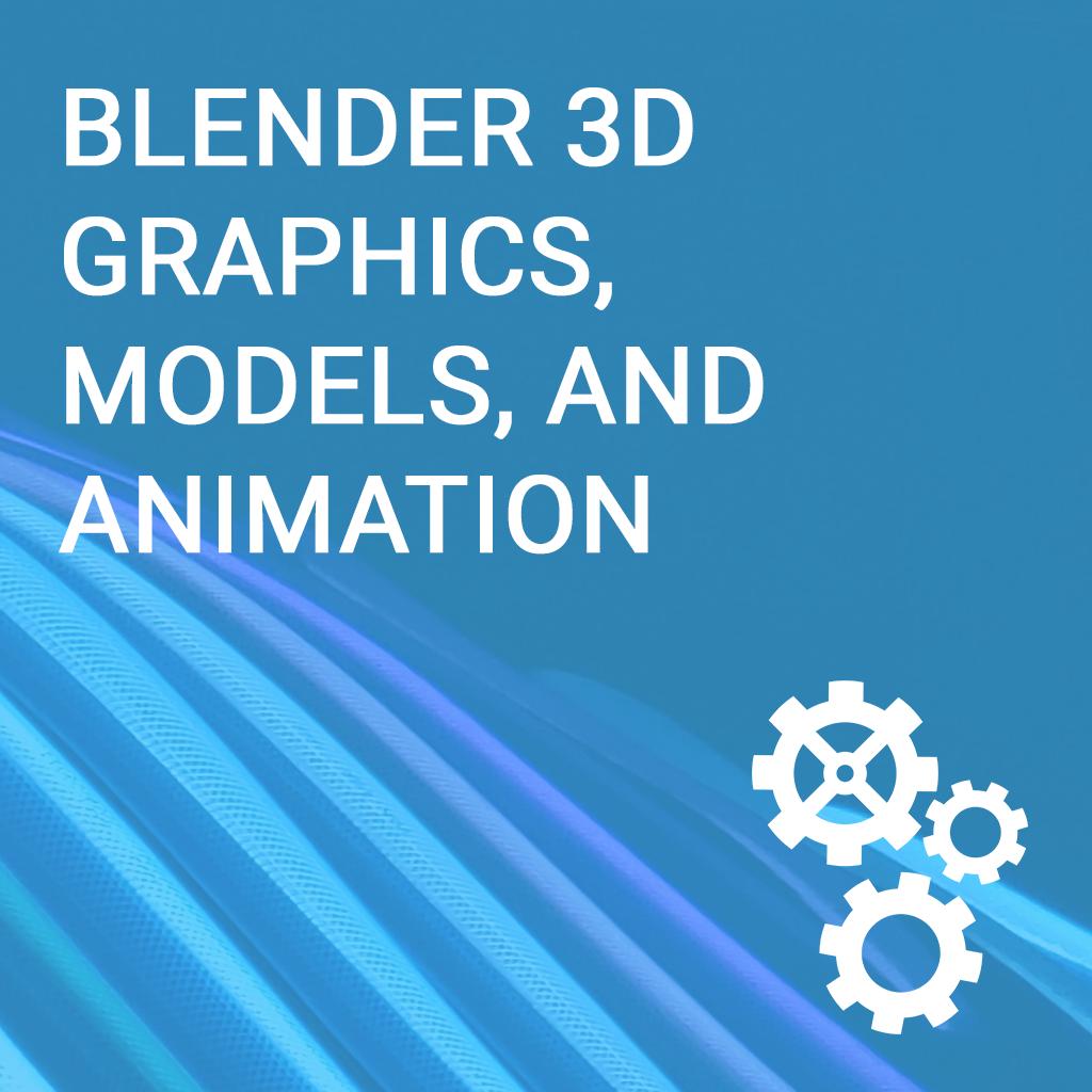 Blender 3D Graphics, Models & Animation