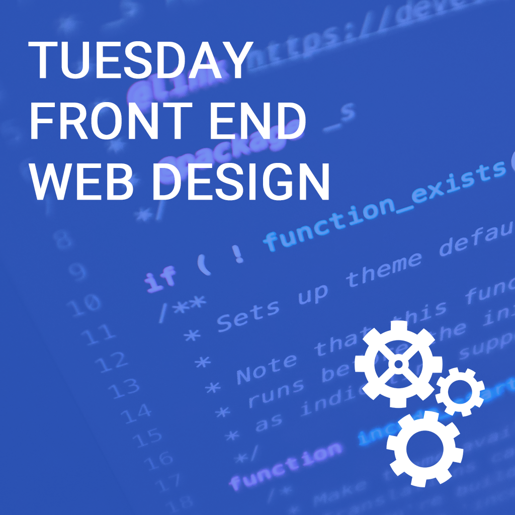 Tuesday Front End Web Design