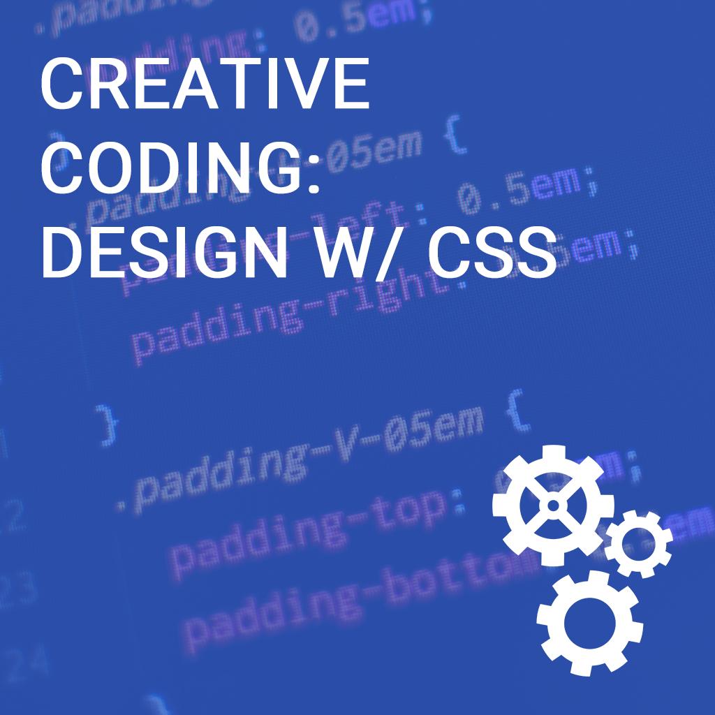Creative Coding: Design w/ CSS