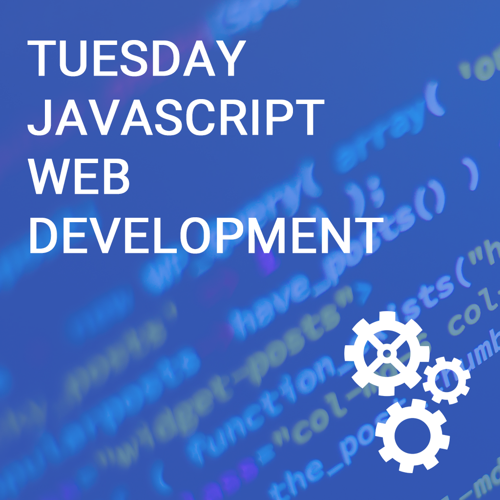 Tuesday JavaScript Web Development