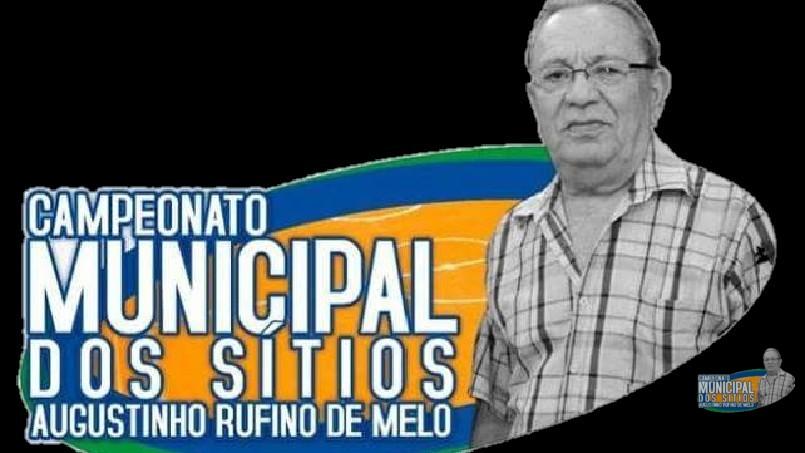 CAMPEONATO MUNICIPAL DE FUTEBOL DOS SÍTIOS AUGUSTINHO RUFINO DE MELO  - Campeonato Municipal de Futebol Dos Sítios Augustinho Rufino de Melo