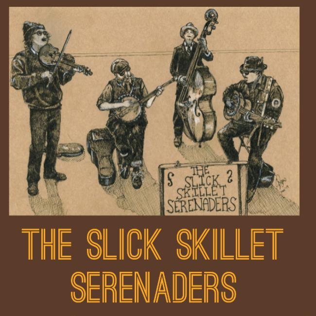 The Slick Skillet Serenaders  @theslickskillets