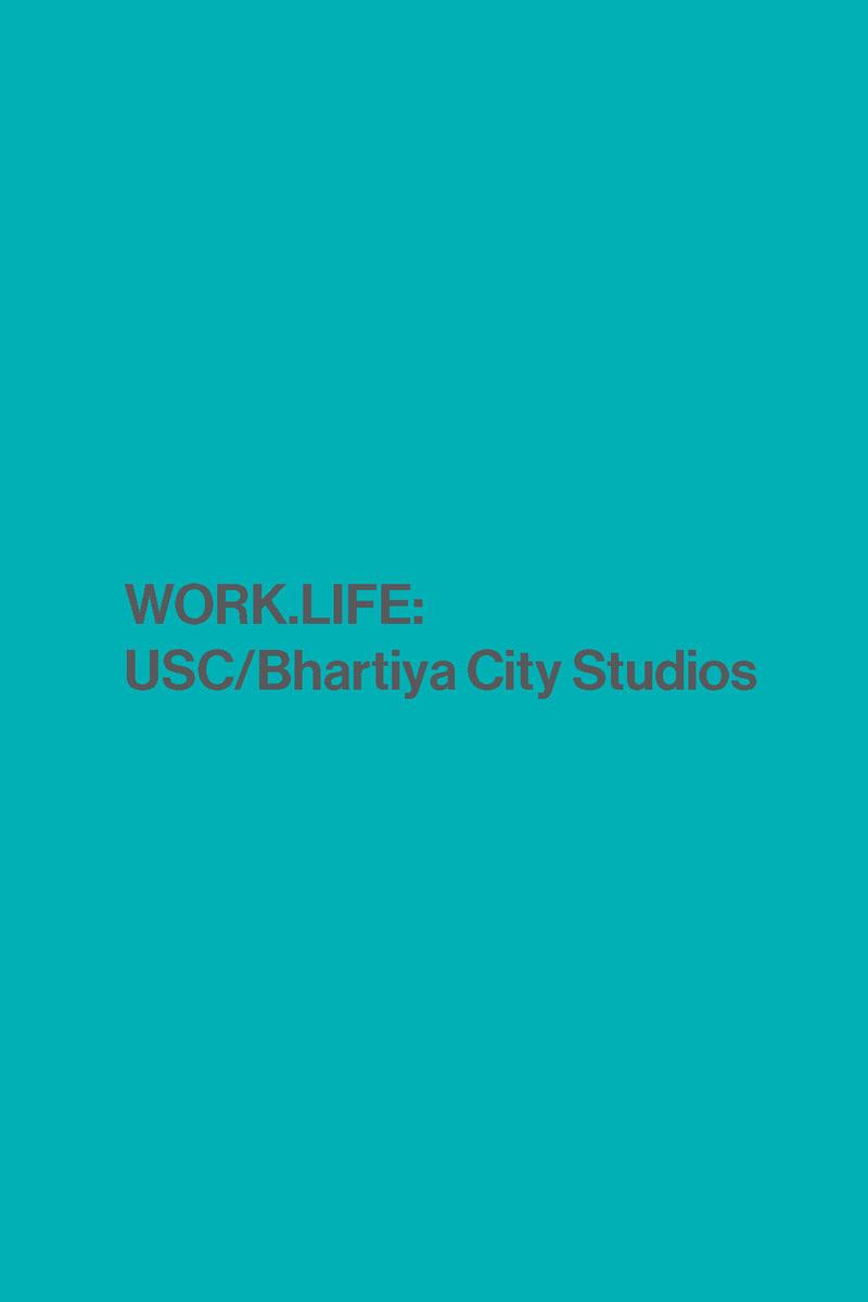 WORK.LIFE: USC/Bhartiya City Studios