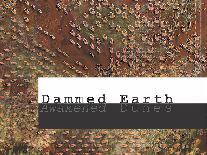 DAMNED EARTH, AWAKENED DUNES Jared Edgar McKnight, MLA+2 '21