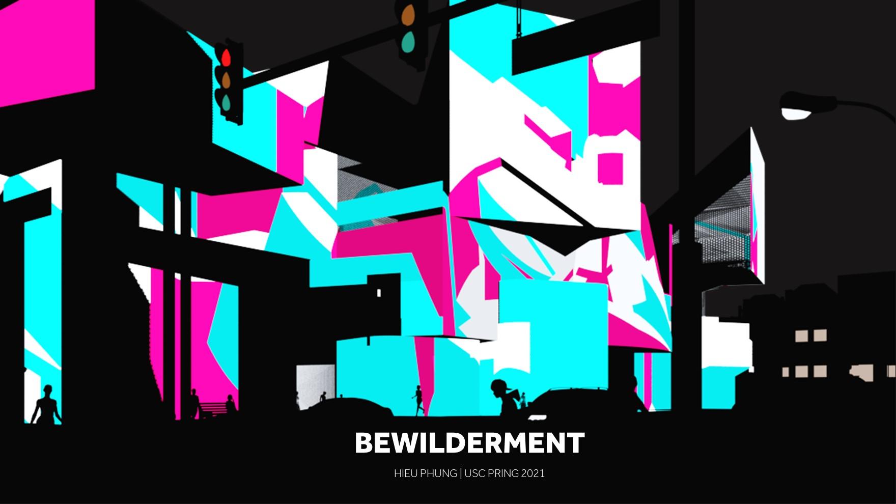 Bewilderment - Hieu Phung, M.Arch '21