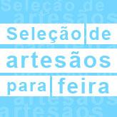 Subprefeitura da Freguesia do Ó seleciona artesãos para feira de artesanato