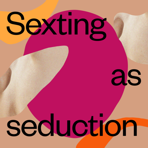 Sexting as Seduction