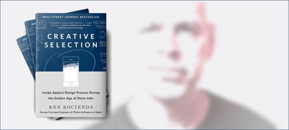 Creative Selection: Inside Apple's Design Process During the Golden Age of Steve Jobs, by Ken Kocienda