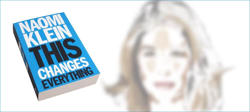 This Changes Everything, Capitalism vs. The Climate, by Naomi Klein