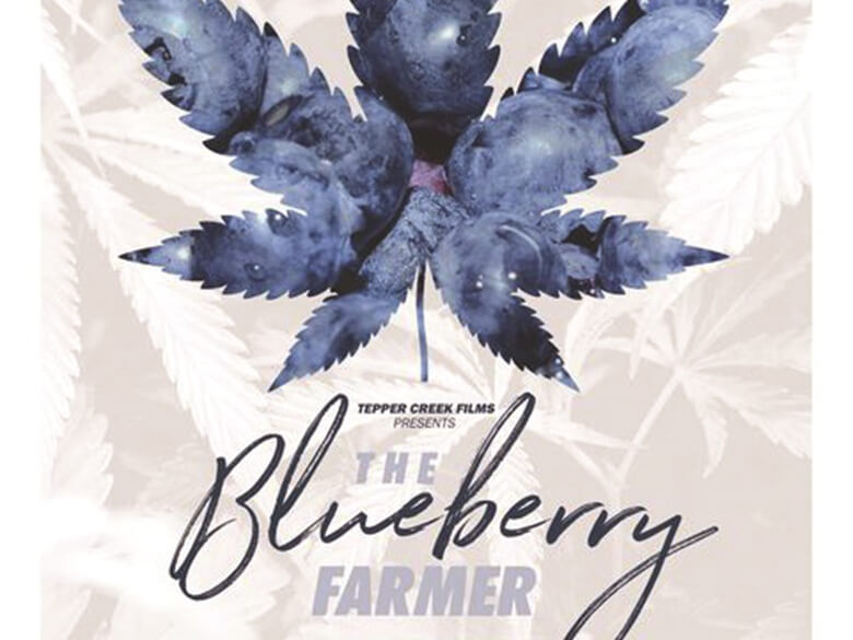 cannabis-cinema-the-blueberry-farmer-