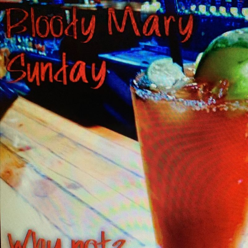 Bloody Mary Sunday's!!!!