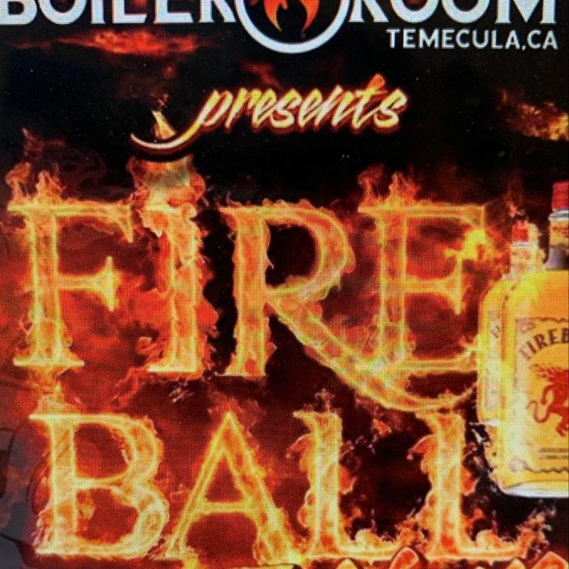 Fire Ball Friday's!!