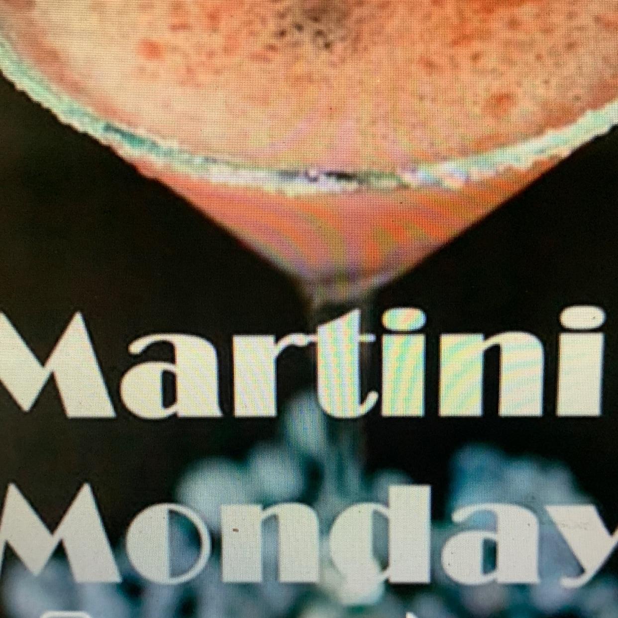 Martini Monday's!!!
