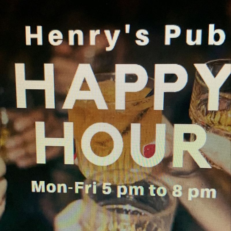 Henry's Happy Hour Specials!!  5-8pm