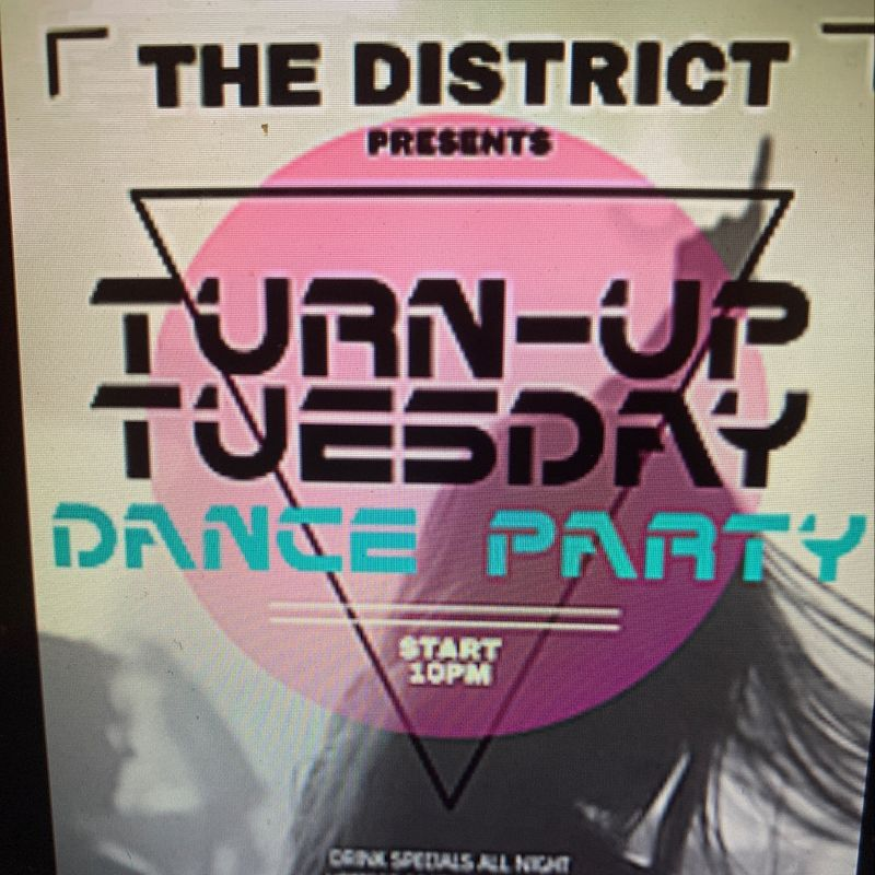 Turn- Up Tuesday Dance Party!!  10pm