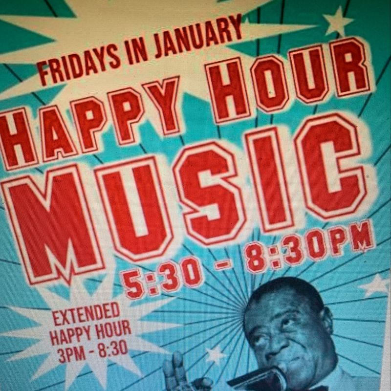 Happy Hour Music!!  5:30pm - 8:30pm
